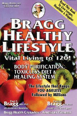 Bragg Healthy Lifestyle By Bragg, Patricia